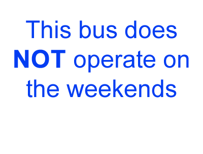 This bus does not operate on the weekends